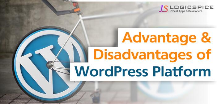Advantage and Disadvantages of WordPress Platform