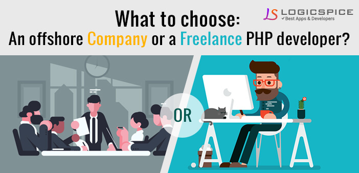 What to choose: An offshore company or a freelance PHP developer?