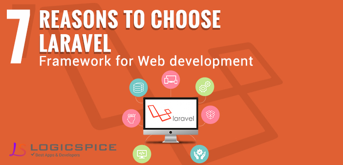 7 Reasons Why To Choose Laravel Framework For Web Development