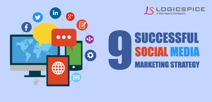 9 Successful Social Media Marketing Strategy