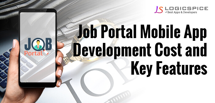 Job Portal Mobile App Development Cost and Key Features