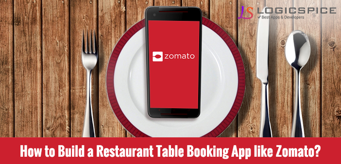 How To Build A Restaurant Table Booking App Like Zomato - Restaurant table app