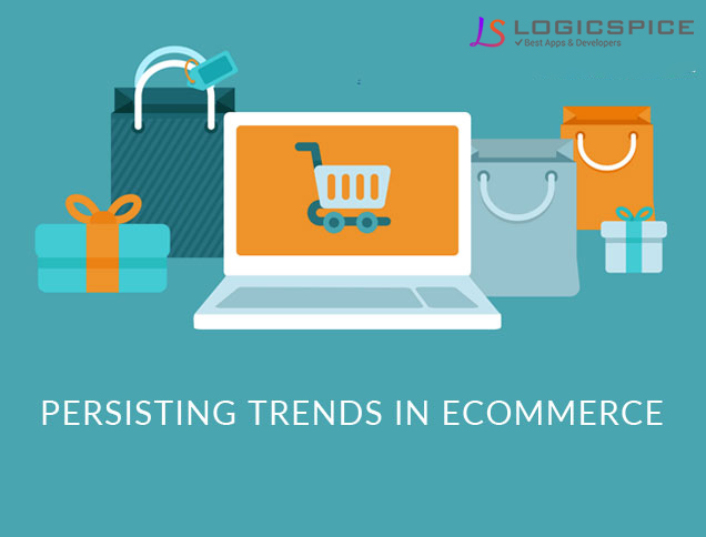 Persisting Trends In Ecommerce
