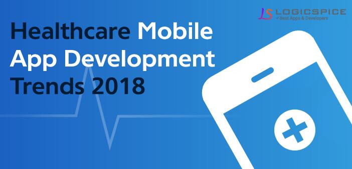 Healthcare Mobile App Development Trends 2018