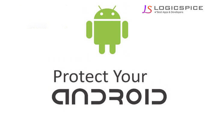 Ways To Protect Your Android Smartphone