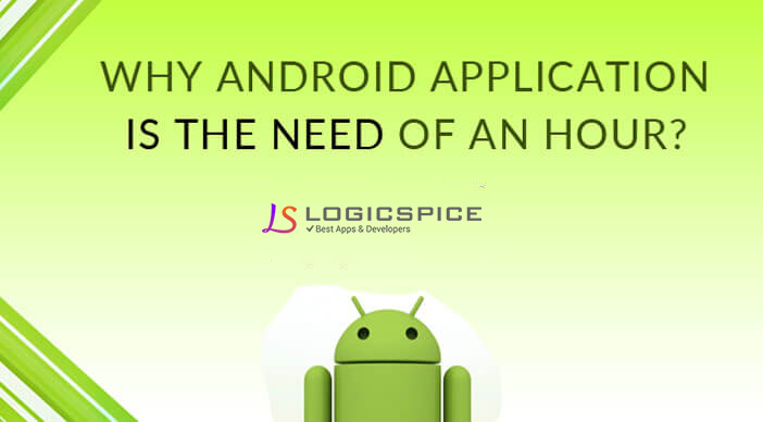 Why Android Application Is The Need Of An Hour?