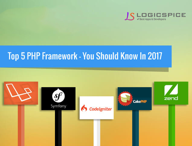 Top 5 PHP Framework - You Should Know In 2017