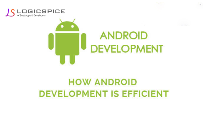 How Android Development Is Efficient