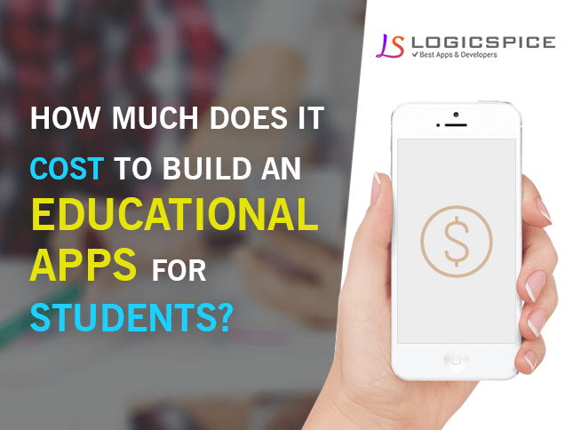 How Much Does It Cost To Build An Educational App For Students ?