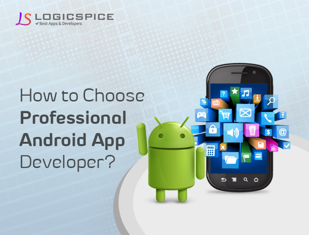 How to Choose Professional Android App Developer?