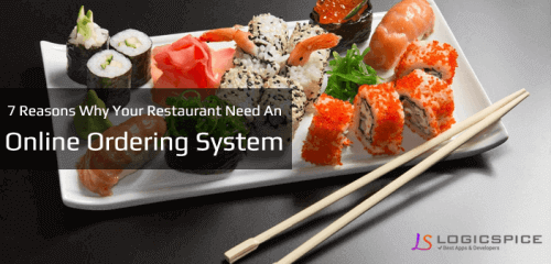 7 Reasons Why Your Restaurant Need an Online Ordering System