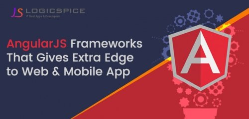 Best AngularJS Frameworks that Gives Extra Edge to Web and Mobile Apps