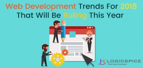 Web Development Trends For 2018 That Will Be Ruling This Year
