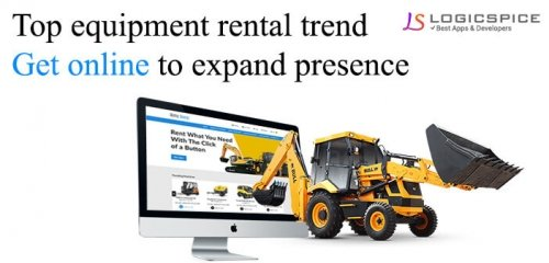 Top Equipment Rental Trend - Get Online to Expand Presence and Profits