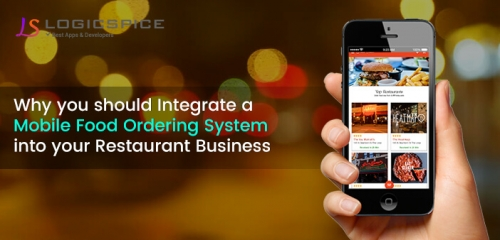 Why you should Integrate a Mobile Food Ordering System into your Restaurant Business
