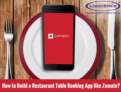 How to Build a Restaurant Table Booking App like Zomato?